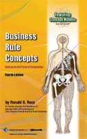 Business Rule Concepts: Getting to the Point of Knowledge (4th Edition)